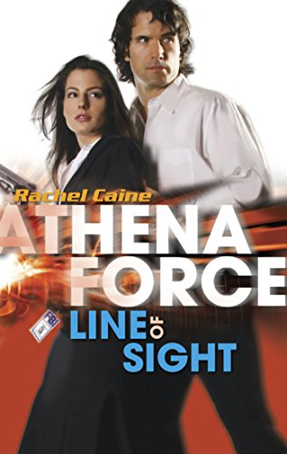 Line of Sight (Athena Force): Caine, Rachel
