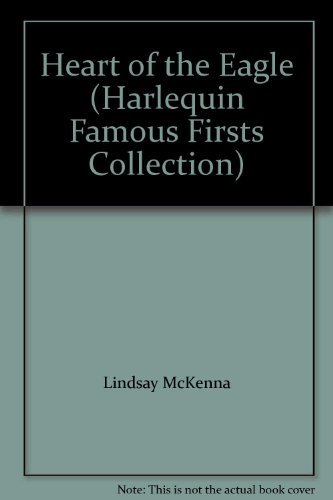 9780373389872: Heart of the Eagle (Harlequin Famous Firsts Collection)
