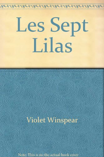 Les Sept Lilas (Harlequin Romantique) (French Edition): Violet Winspear