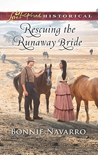Rescuing the Runaway Bride (Love Inspired Historical): Navarro, Bonnie
