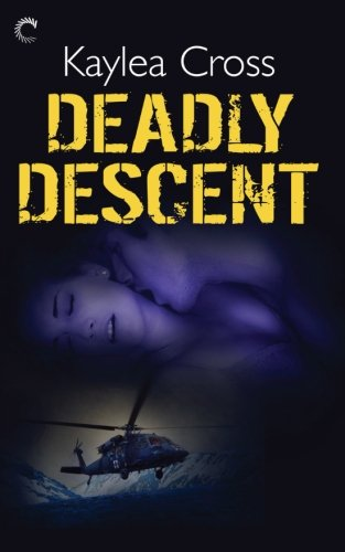 Deadly Descent: Cross, Kaylea