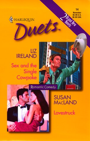 9780373440801: Sex And The Single Cowpoke / Lovestruck (Harlequin Duets, No. 14)