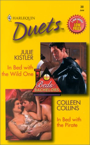 In Bed With the Wild One / In Bed With the Pirate (Harlequin Duets, 30): Cassandra Collins, ...