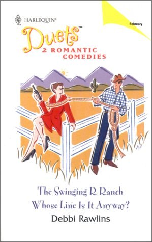 9780373441129: The Swinging R Ranch / Whose Line Is It Anyway? (Harlequin Duets, No. 46)