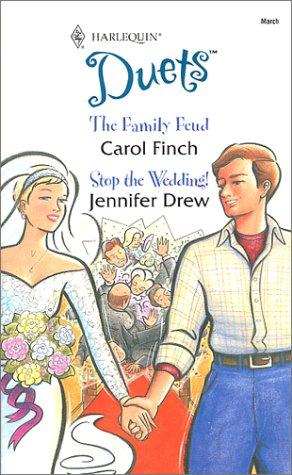 The Family Feud / Stop the Wedding!: Finch, Carol; Drew,