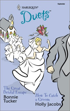 9780373441501: The Great Bridal Escape & How To Catch a Groom