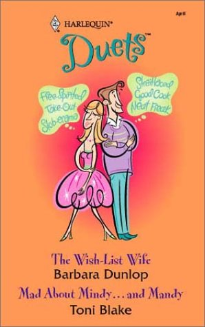 The Wish-List Wife / Mad about Mindy.: Dunlop, Barbara; Blake,