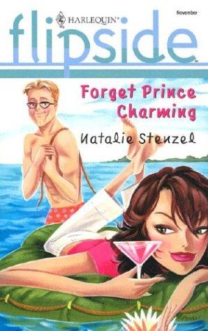 9780373441785: Forget Prince Charming (Harlequin Flipside)