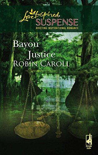 9780373442645: Bayou Justice (Bayou Series, Book 1) (Steeple Hill Love Inspired Suspense #74)