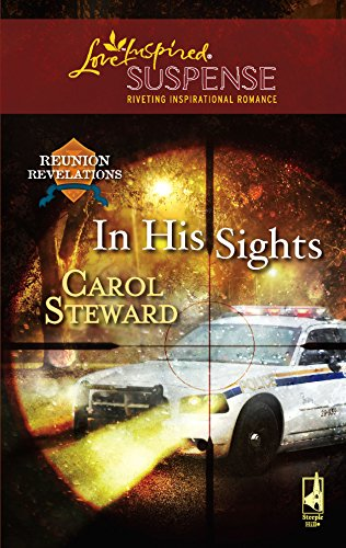 9780373442867: In His Sights (Reunion Revelations, Book 4) (Steeple Hill Love Inspired Suspense #96)