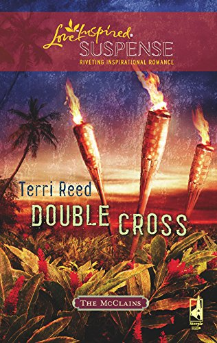 Double Cross (The McClain Brothers, Book 3) (Steeple Hill Love Inspired Suspense #115) (9780373443055) by Terri Reed