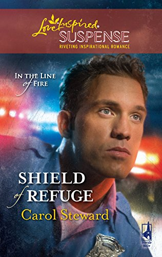 9780373443154: Shield of Refuge (In the Line of Fire, Book 3) (Steeple Hill Love Inspired Suspense #125)