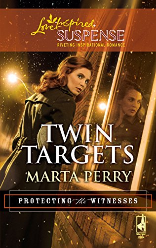 Twin Targets (Steeple Hill Love Inspired Suspense): Marta Perry