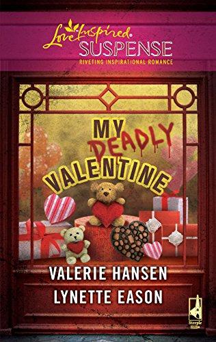 My Deadly Valentine: Dangerous Admirer\Dark Obsession (Love: Hansen, Valerie, Eason,