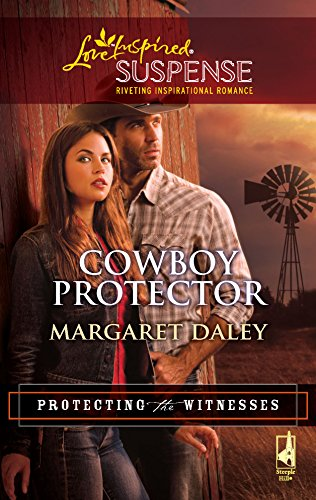 Cowboy Protector (Protecting the Witnesses, Book 3) (Steeple Hill Love Inspired Suspense #188): ...