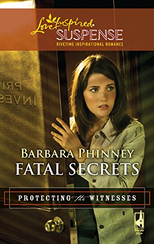 9780373443932: Fatal Secrets (Protecting the Witnesses)