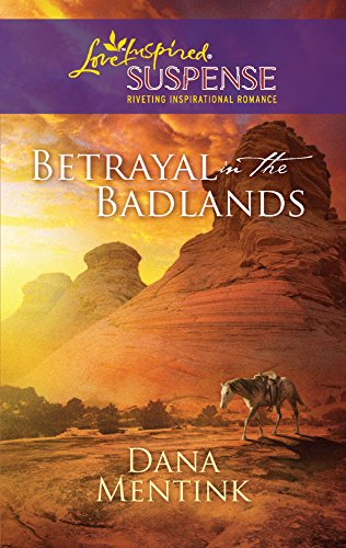 9780373444144: Betrayal in the Badlands (Love Inspired Suspense)