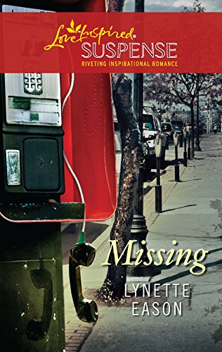 Missing (Love Inspired Suspense): Lynette Eason