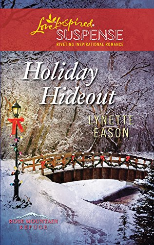 9780373444700: Holiday Hideout (Love Inspired Suspense: Rose Mountain Refuge)