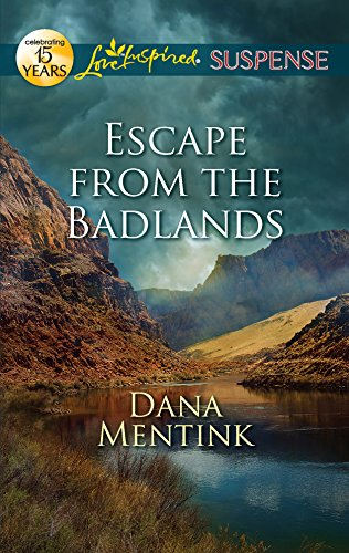 9780373444748: Escape from the Badlands (Love Inspired Suspense)