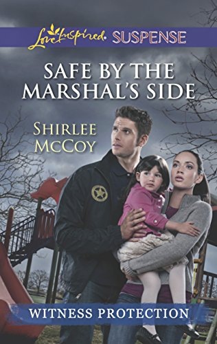 9780373445783: Safe by the Marshal's Side (Love Inspired Suspense\Witness Protectio)