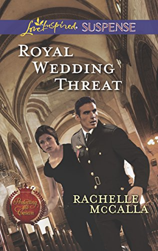 9780373445844: Royal Wedding Threat (Love Inspired Suspense\Protecting the Crown)