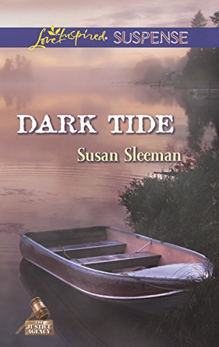 Dark Tide (Love Inspired Suspense\The Justice Agency): Sleeman, Susan