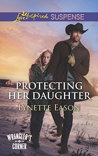 9780373447275: Protecting Her Daughter (Wrangler's Corner)