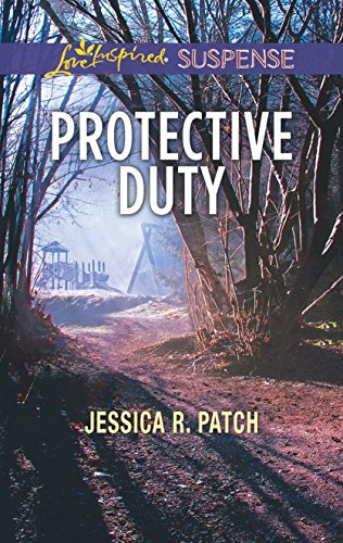 Protective Duty (Love Inspired Suspense): Patch, Jessica R.