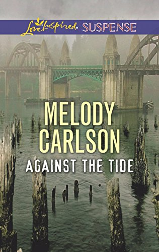 Against the Tide (Love Inspired Suspense): Carlson, Melody