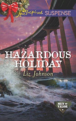 Hazardous Holiday (Men of Valor): Liz Johnson