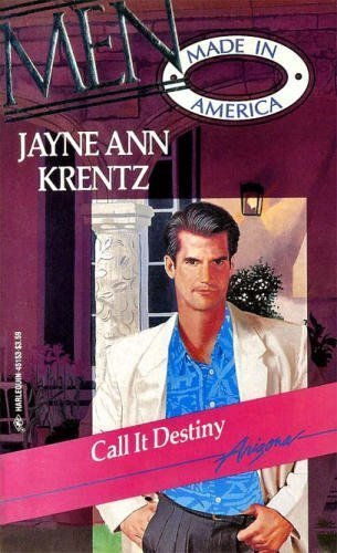 Call It Destiny (Men Made in America: Krentz, Jayne Ann