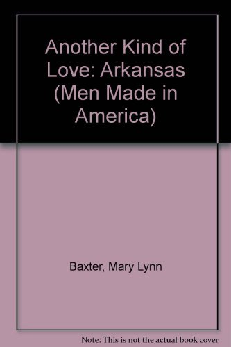 9780373451548: Another Kind of Love (Men Made in America: Arkansas #4)