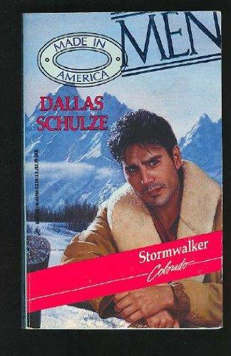 Stormwalker (Men Made in America: Colorado #6): Schulze, Dallas