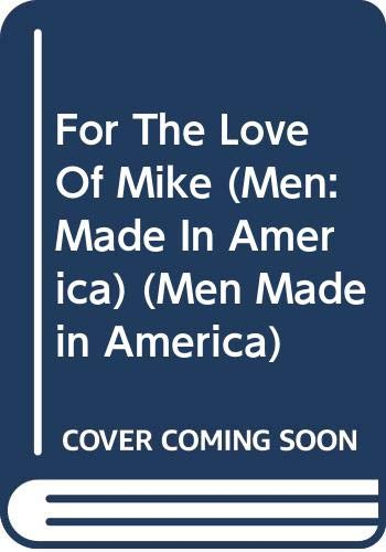 9780373451937: For the Love of Mike (Men Made in America: Texas #43)