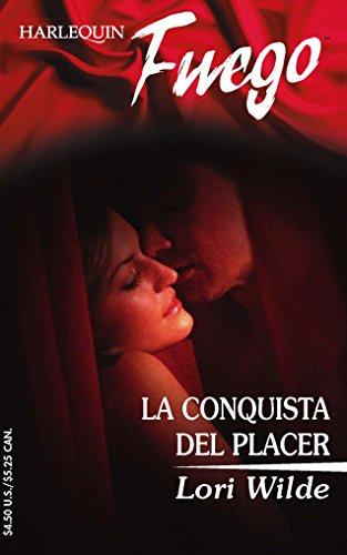 La Conquista Del Placer: (The Conquest Of: Wilde, Lori