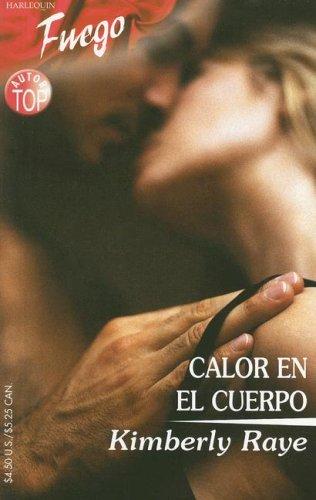 Calor En El Cuerpo: (Heat In The Body) (Spanish Edition) (0373452527) by Raye, Kimberly