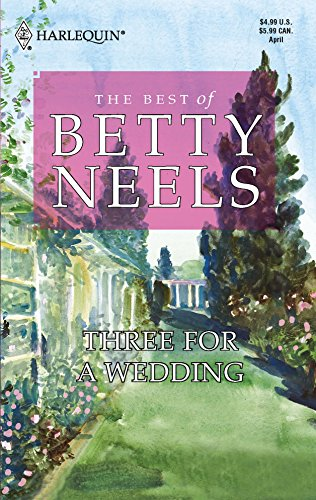 9780373470631: Three For A Wedding (Best of Betty Neels)
