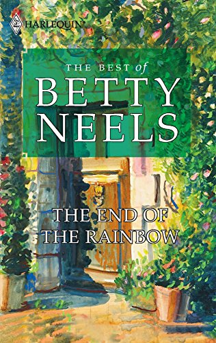 9780373470945: The End Of The Rainbow (Best of Betty Neels)