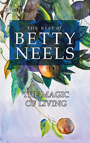 9780373470969: The Magic of Living (Best of Betty Neels)