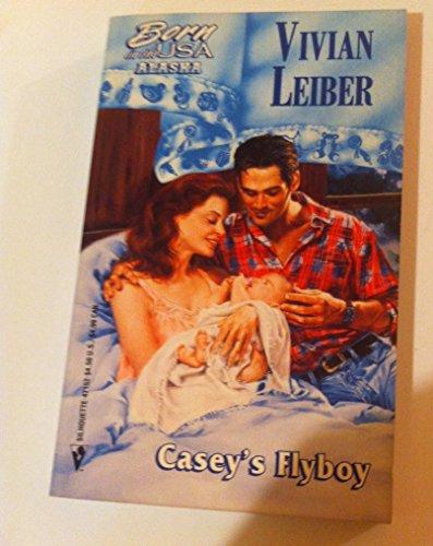 Casey's Flyboy (Born in the USA: Alaska): Leiber, Vivian