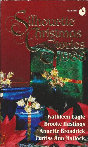 Silhouette Christmas Stories, 1988 Anthology: The Twelfth: Eagle, Kathleen; Hastings,
