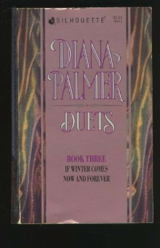 9780373482245: Diana Palmer Duets Book #3 (If Winter Comes - Now And Forever)