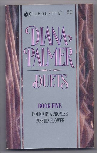 Duets-Book Five (5) - BOUND BY A PROMISE - PASSION FLOWER