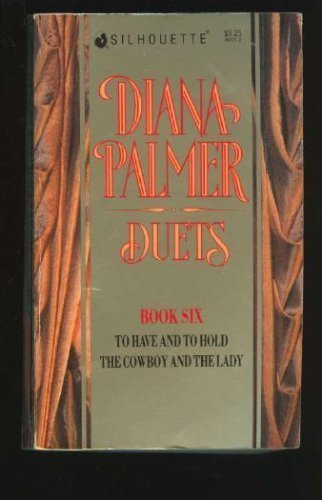 Duets Book #6 To Have and To: Diana Palmer