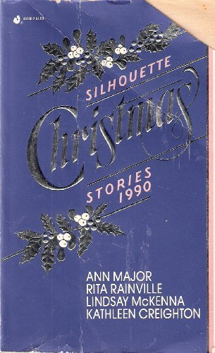 Silhouette Christmas Stories 1990 (0373482302) by Ann Major; Rita Rainville; Lindsay McKenna; Kathleen Creighton