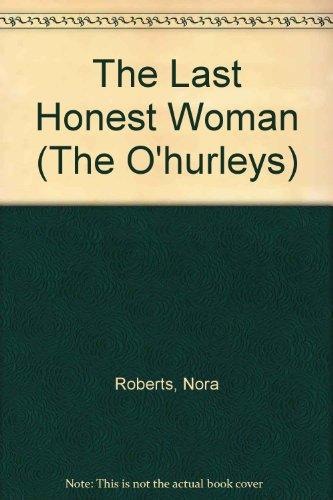 9780373482313: The Last Honest Woman (The O'hurleys)