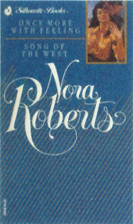 Once more with feeling/Song of the West (Nora Roberts 2 books in 1): Nora Roberts
