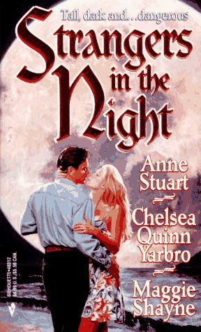 Strangers In The Night (0373483120) by Anne Stuart; Maggie Shayne; Chelsea Quinn Yarbro