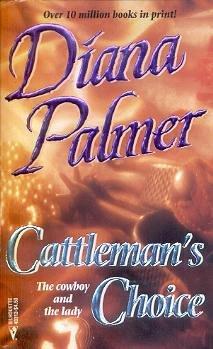 CATTLEMAN'S CHOICE: Diana Palmer